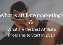 What is affiliate marketing? & What are the Best Affiliate Programs to Start in 2019